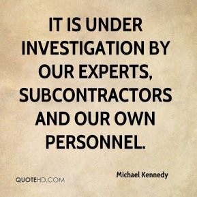 It is under investigation by our experts, subcontractors and our own personnel.