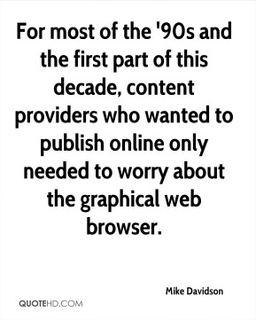 For most of the '90s and the first part of this decade, content providers who wanted to publish online only needed to worry about the graphical web browser.