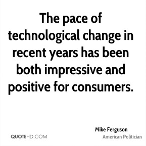 Mike Ferguson - The pace of technological change in recent years has been both impressive and positive for consumers.