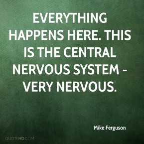 Mike Ferguson  - Everything happens here. This is the central nervous system - very nervous.