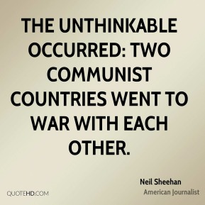 The unthinkable occurred: two communist countries went to war with each other.