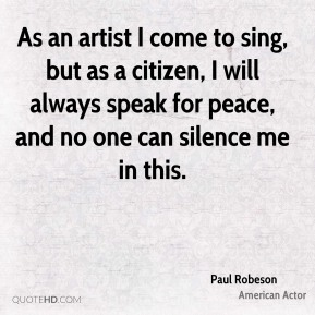As an artist I come to sing, but as a citizen, I will always speak for peace, and no one can silence me in this.