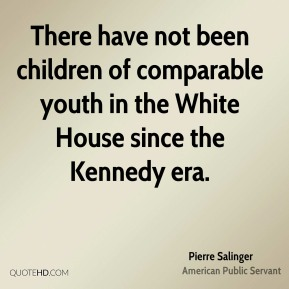 There have not been children of comparable youth in the White House since the Kennedy era.