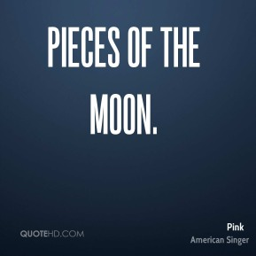 Pieces of the Moon.