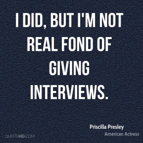 I did, but I'm not real fond of giving interviews.