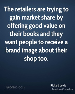 The retailers are trying to gain market share by offering good value on their books and they want people to receive a brand image about their shop too.