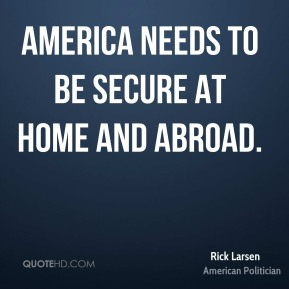 America needs to be secure at home and abroad.