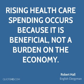 Rising health care spending occurs because it is beneficial, not a burden on the economy.