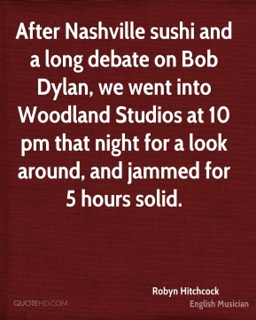 After Nashville sushi and a long debate on Bob Dylan, we went into Woodland Studios at 10 pm that night for a look around, and jammed for 5 hours solid.
