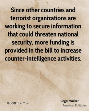 Since other countries and terrorist organizations are working to secure information that could threaten national security, more funding is provided in the bill to increase counter-intelligence activities.