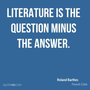 Literature is the question minus the answer.