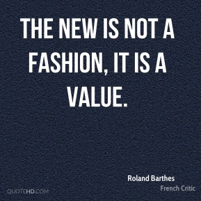 The New is not a fashion, it is a value.