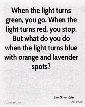 When the light turns green, you go. When the light turns red, you stop. But what do you do when the light turns blue with orange and lavender spots?