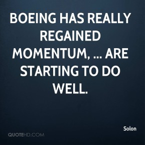 Solon  - Boeing has really regained momentum, ... are starting to do well.