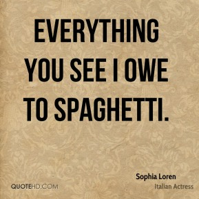 Everything you see I owe to spaghetti.