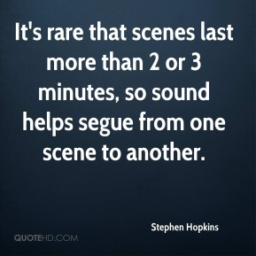 It's rare that scenes last more than 2 or 3 minutes, so sound helps segue from one scene to another.