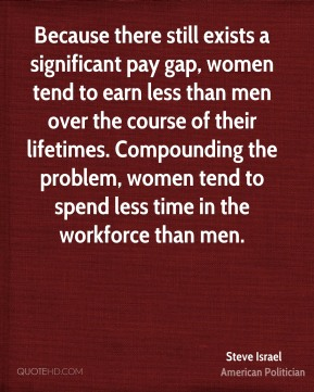 Because there still exists a significant pay gap, women tend to earn less than men over the course of their lifetimes. Compounding the problem, women tend to spend less time in the workforce than men.