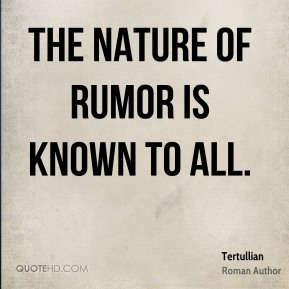 The nature of rumor is known to all.