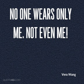 No one wears only me. Not even me!