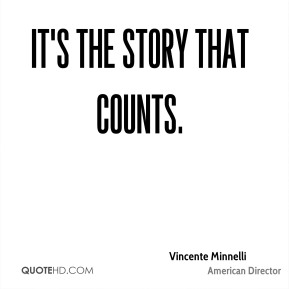 It's the story that counts.