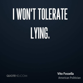 I won't tolerate lying.