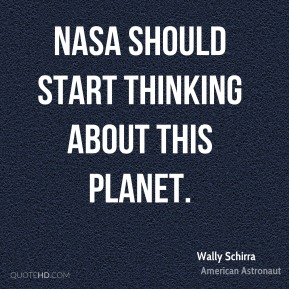 Wally Schirra - NASA should start thinking about this planet.