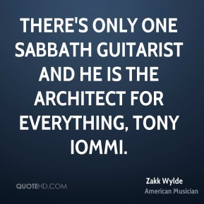 Zakk Wylde - There's only one Sabbath guitarist and he is the architect for everything, Tony Iommi.