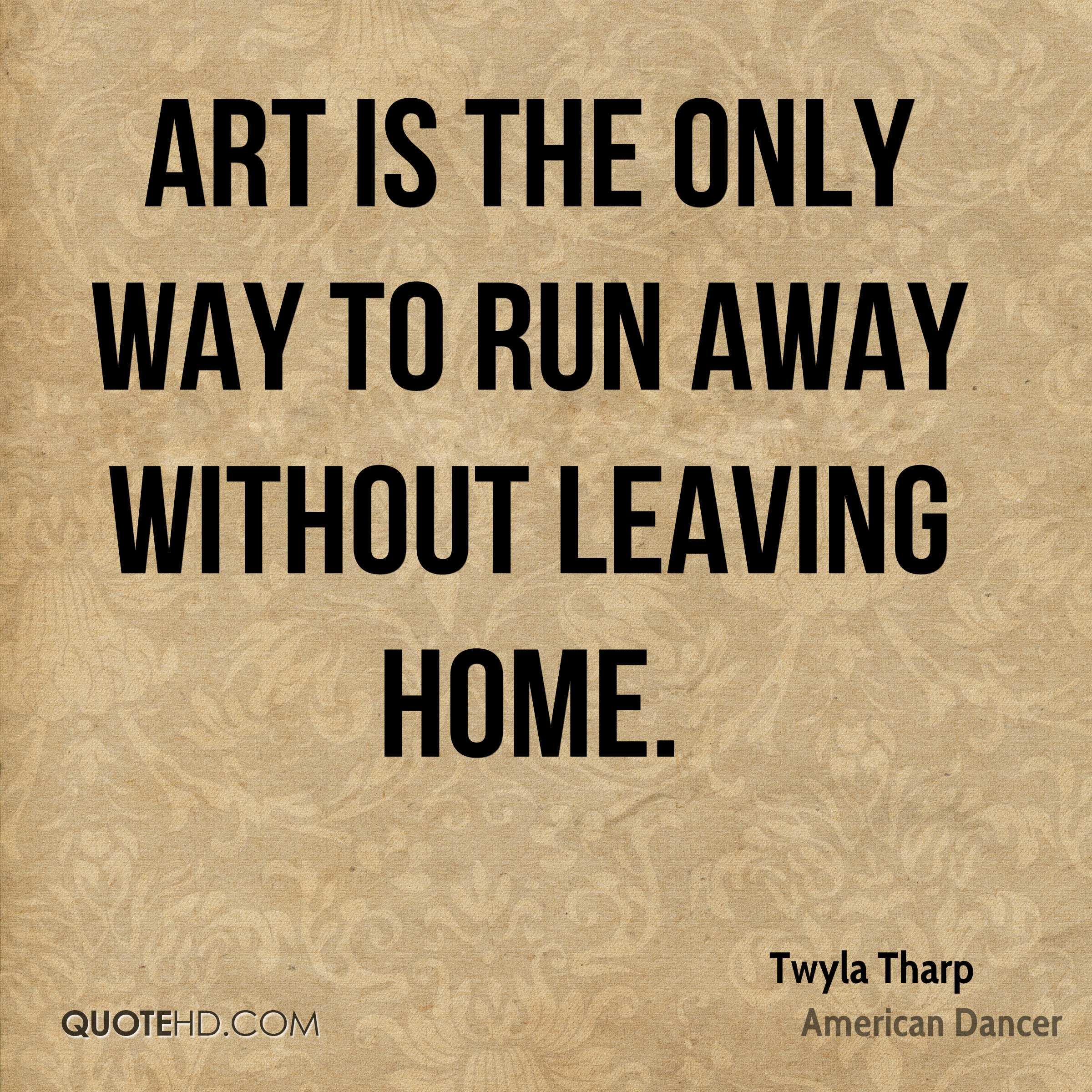 Twyla Tharp Home Quotes