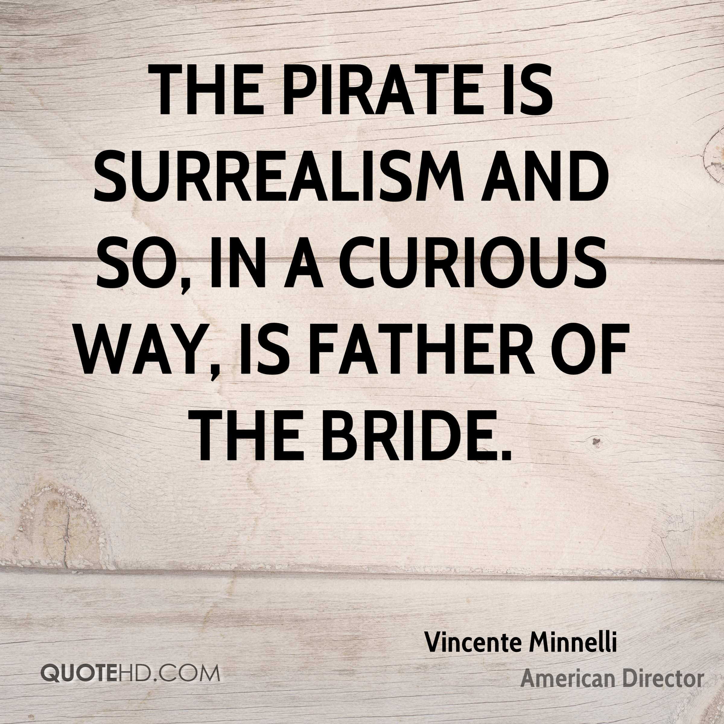 The Pirate is surrealism and so, in a curious way, is Father of the Bride.