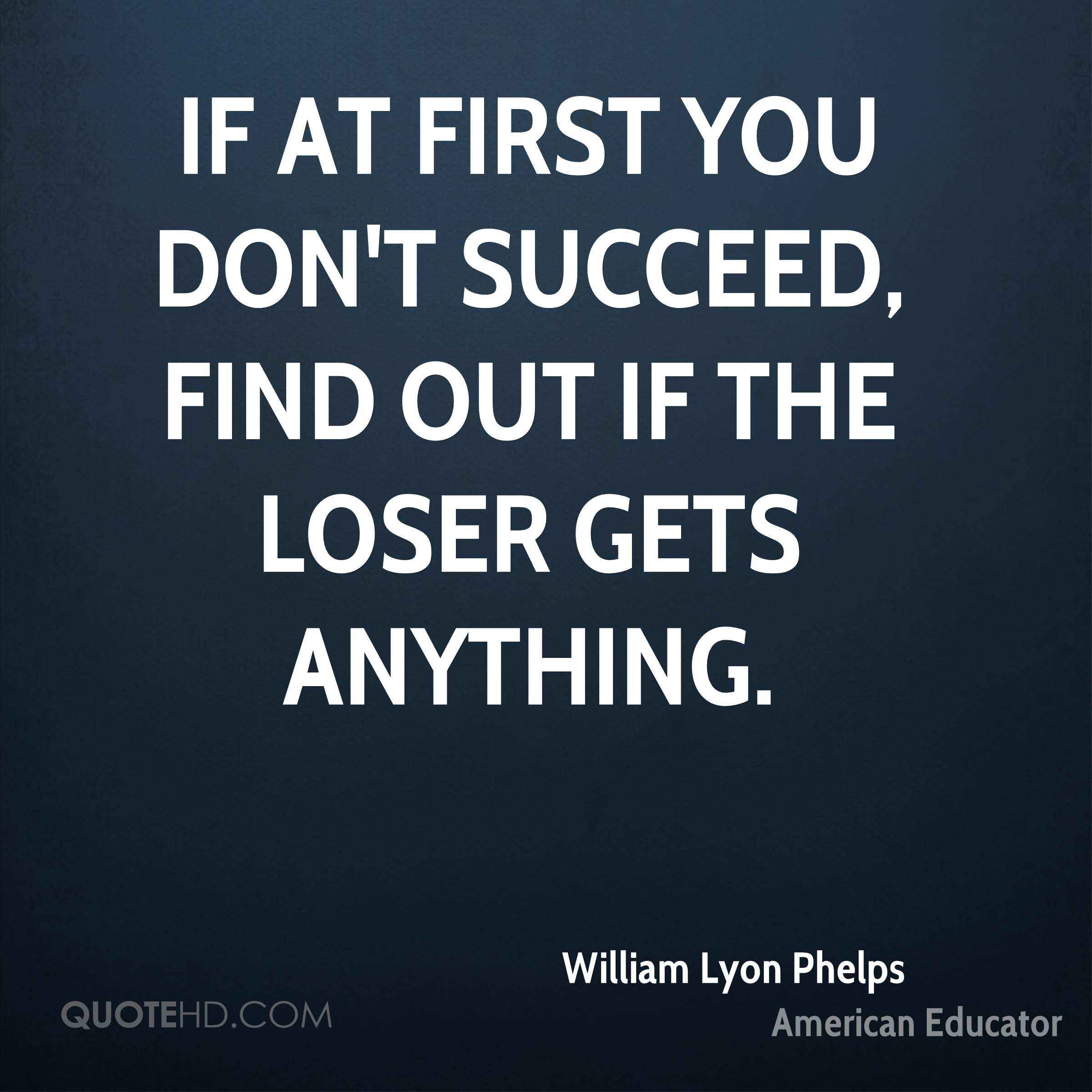If at first you don't succeed, find out if the loser gets anything.