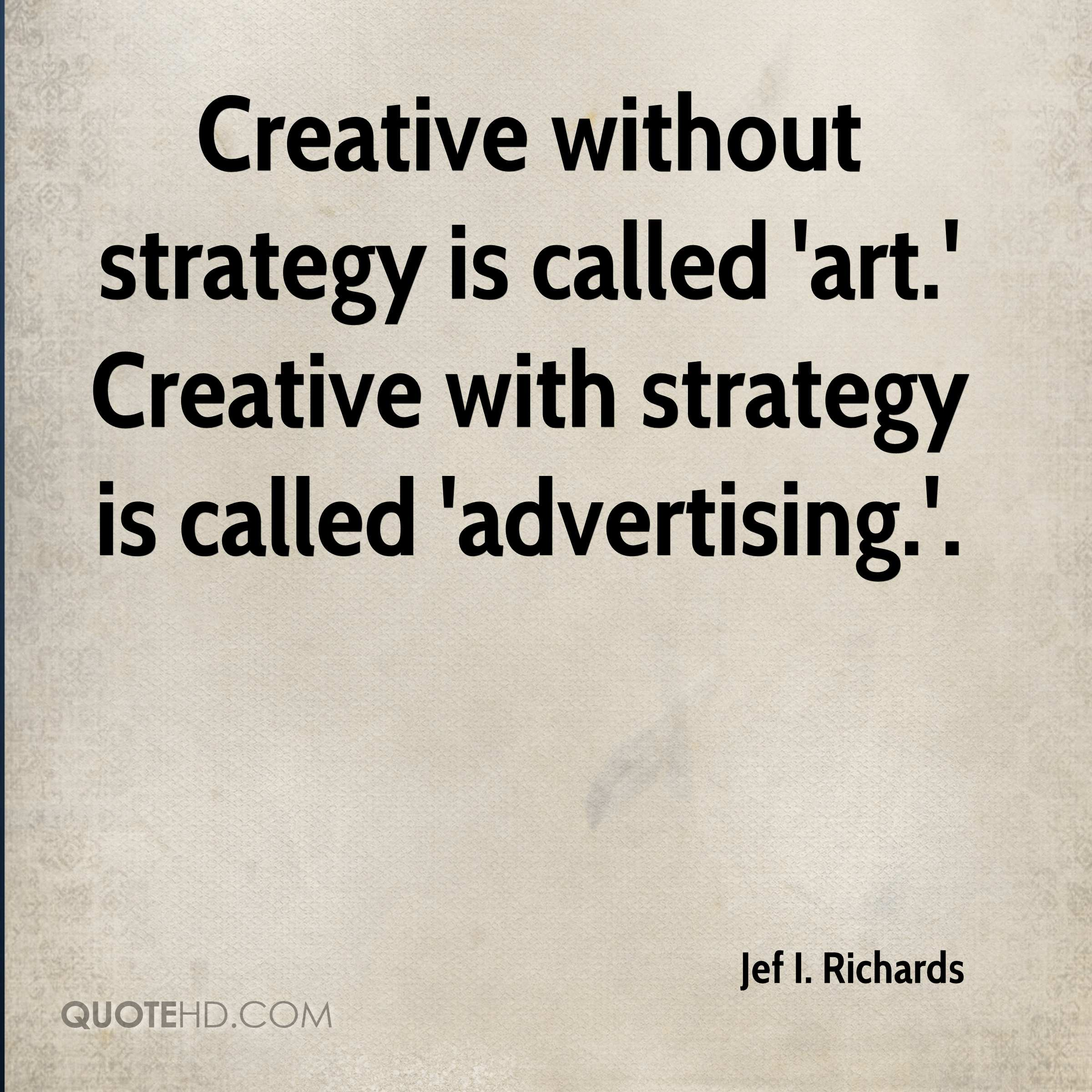 creative strategy Brand strategy vs design strategy  • a creative brief based on and is informed by the communications issues that were identified in the brand strategy.