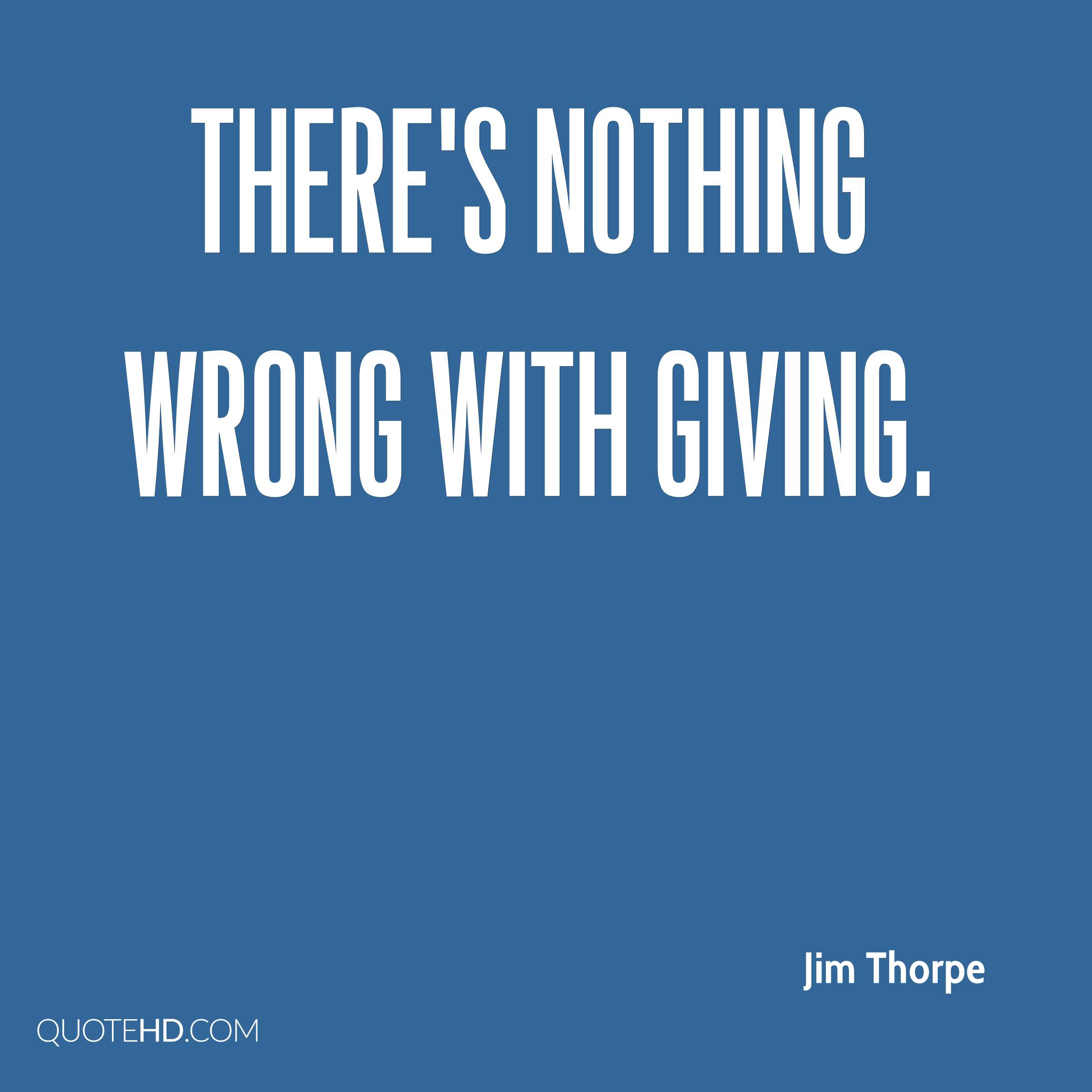 There's nothing wrong with giving.