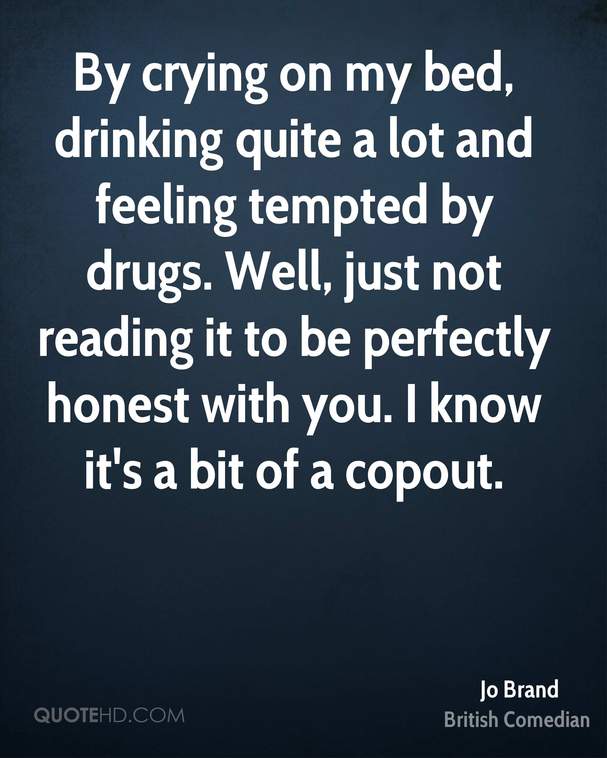 By crying on my bed, drinking quite a lot and feeling tempted by drugs. Well, just not reading it to be perfectly honest with you. I know it's a bit of a copout.