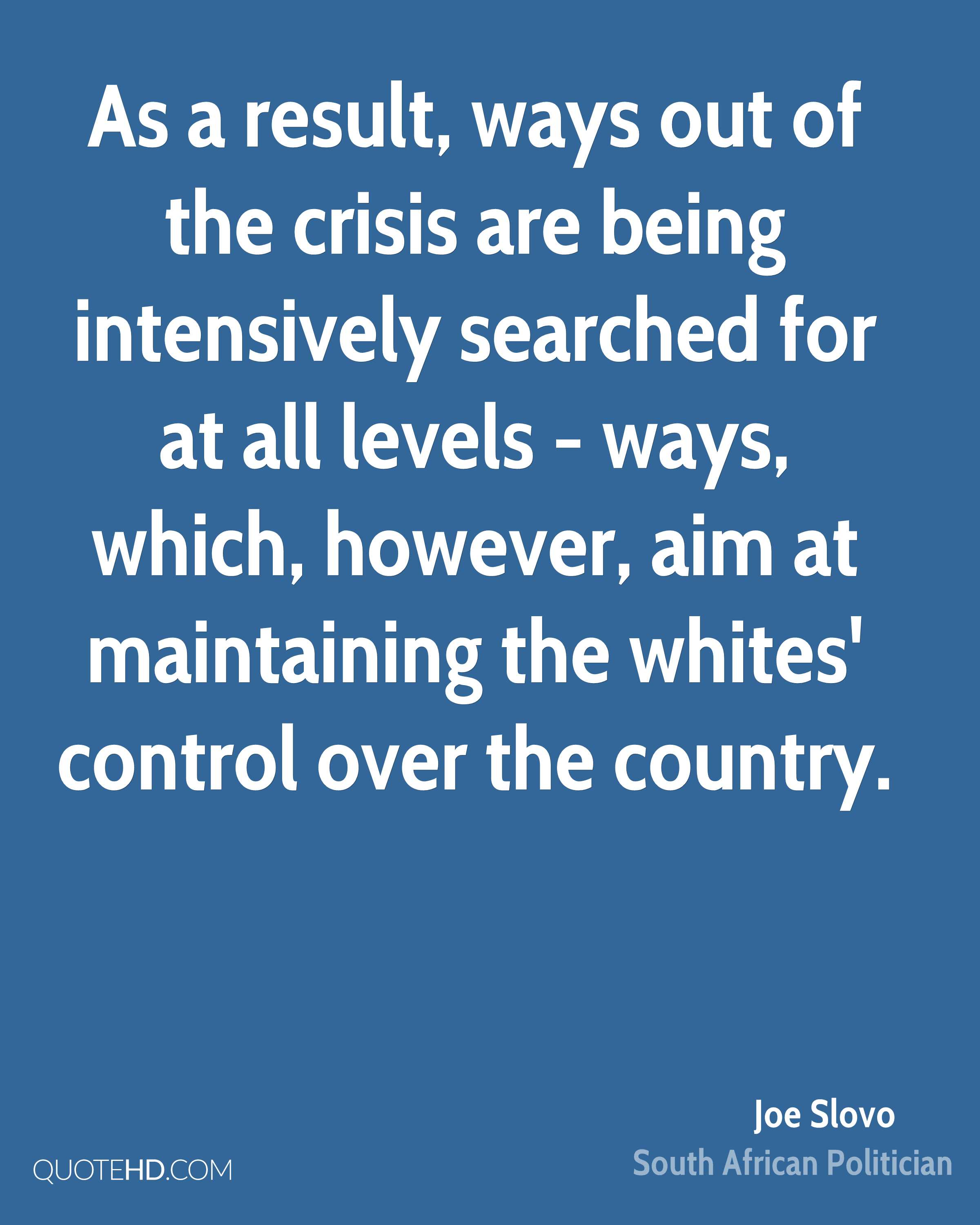 As a result, ways out of the crisis are being intensively searched for at all levels - ways, which, however, aim at maintaining the whites' control over the country.