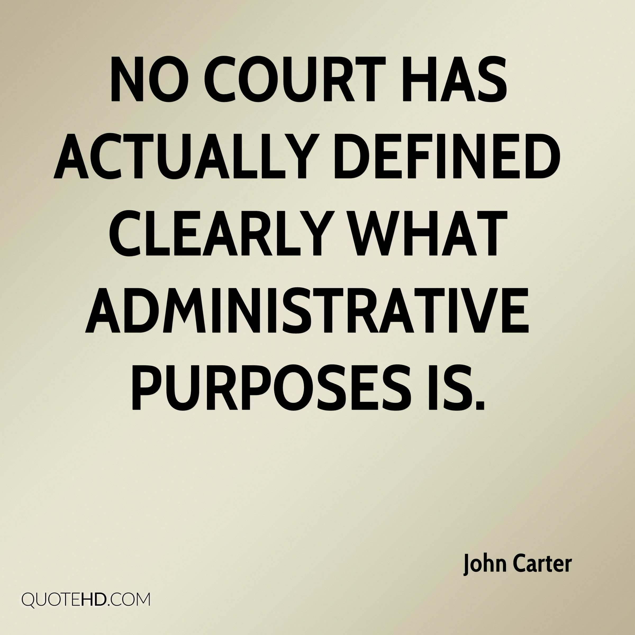 No court has actually defined clearly what administrative purposes is.