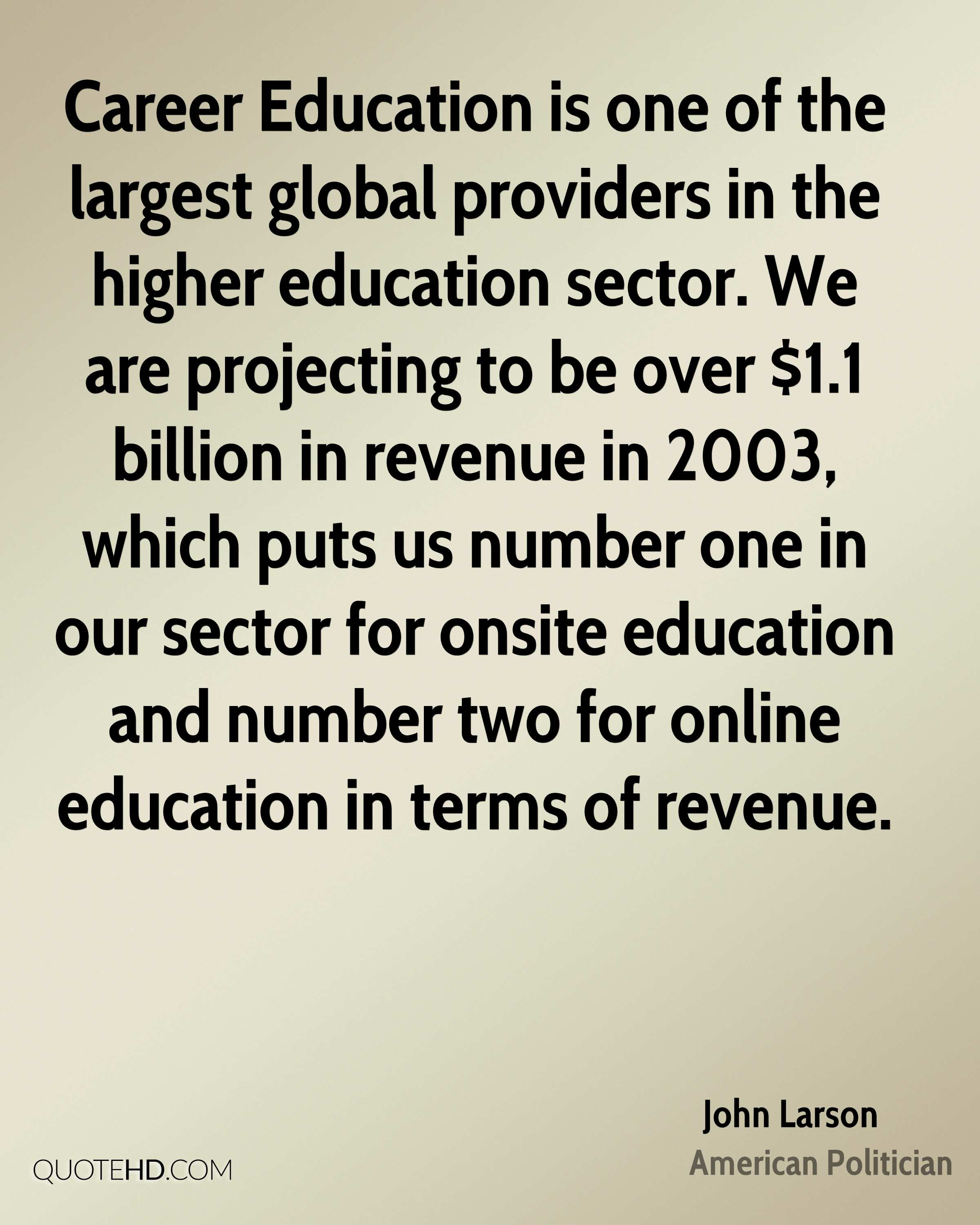 Online education quotes - Career Education Is One Of The Largest Global Providers In The Higher Education Sector We