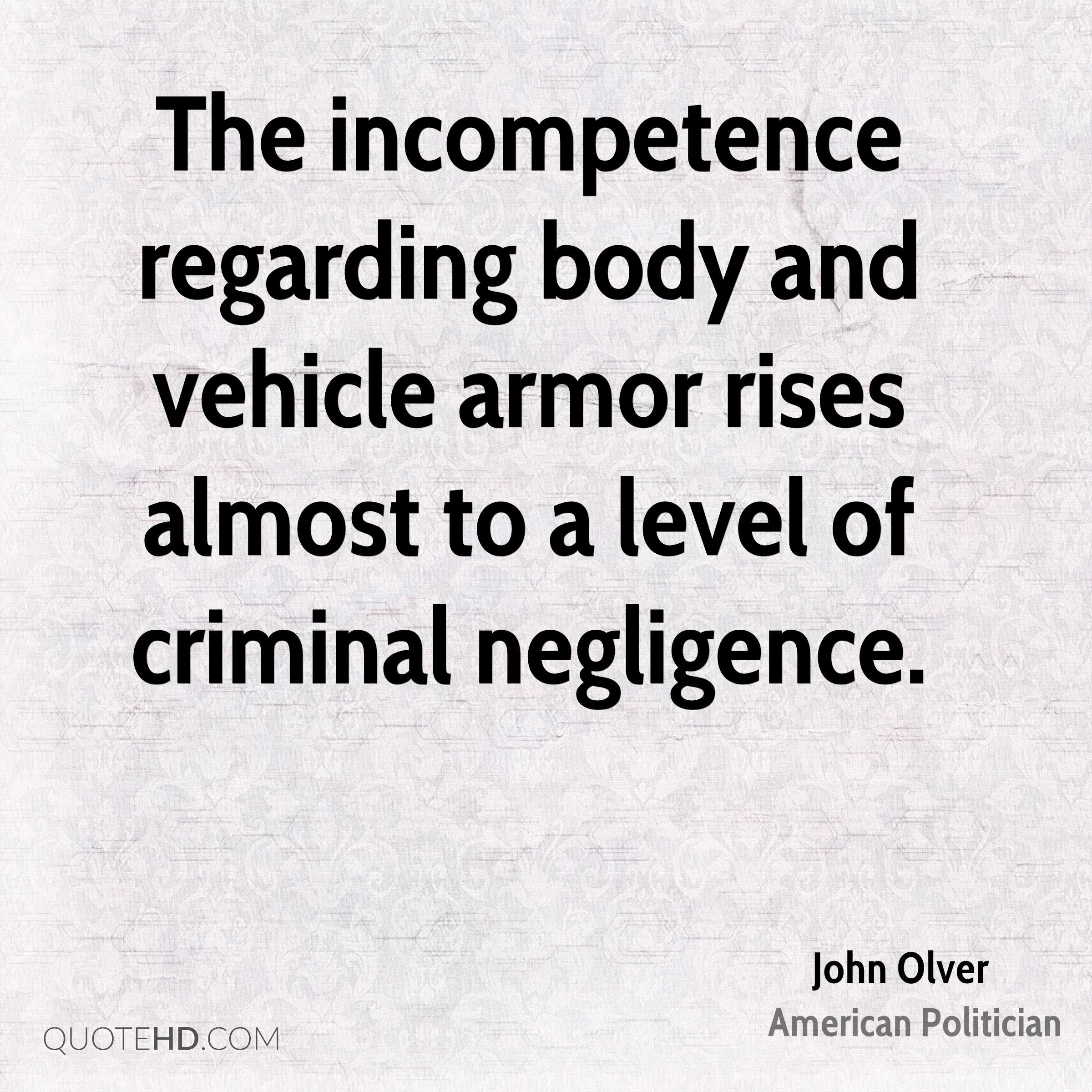 The incompetence regarding body and vehicle armor rises almost to a level of criminal negligence.