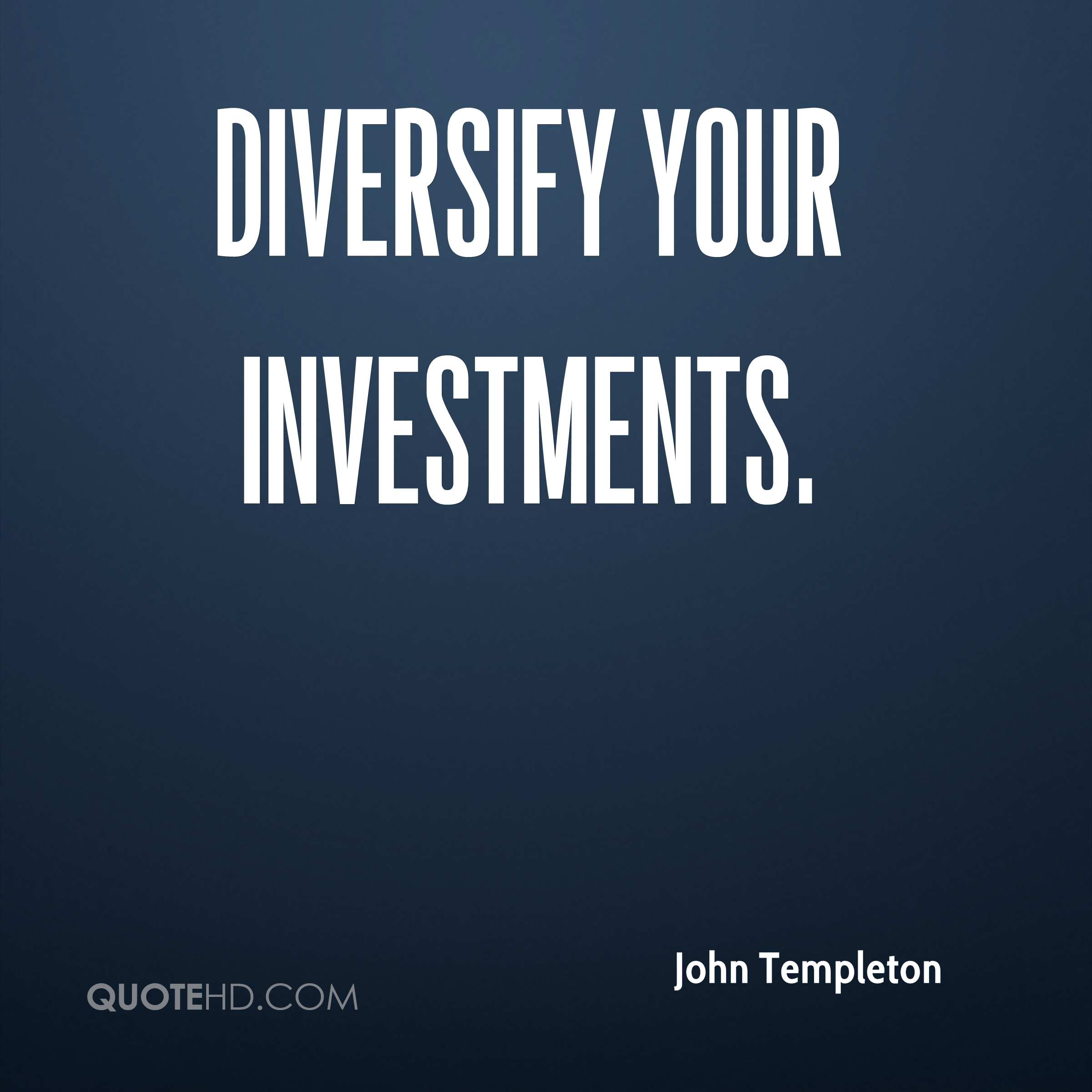 Diversify your investments.