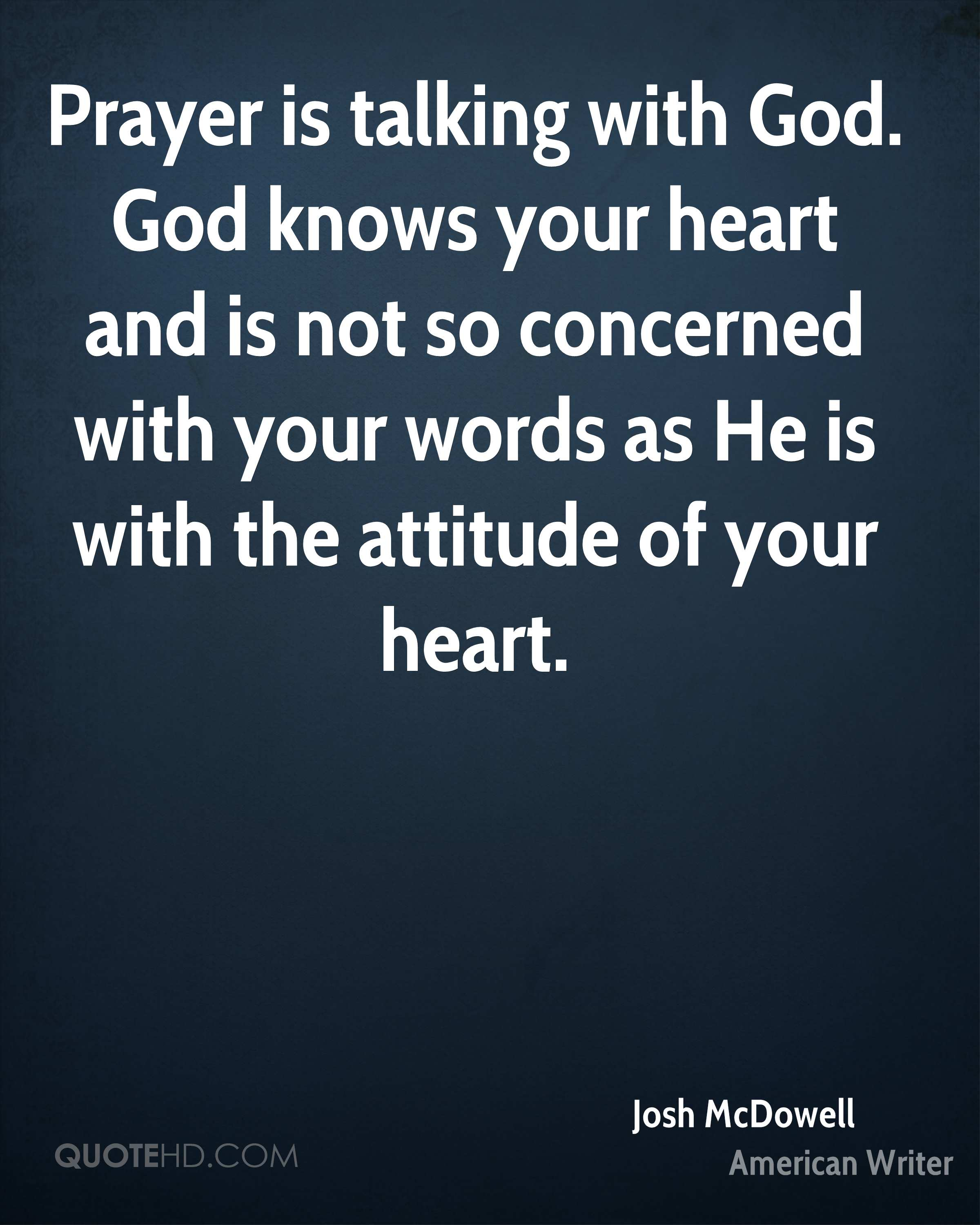 Prayer is talking with God. God knows your heart and is not so concerned with your words as He is with the attitude of your heart.