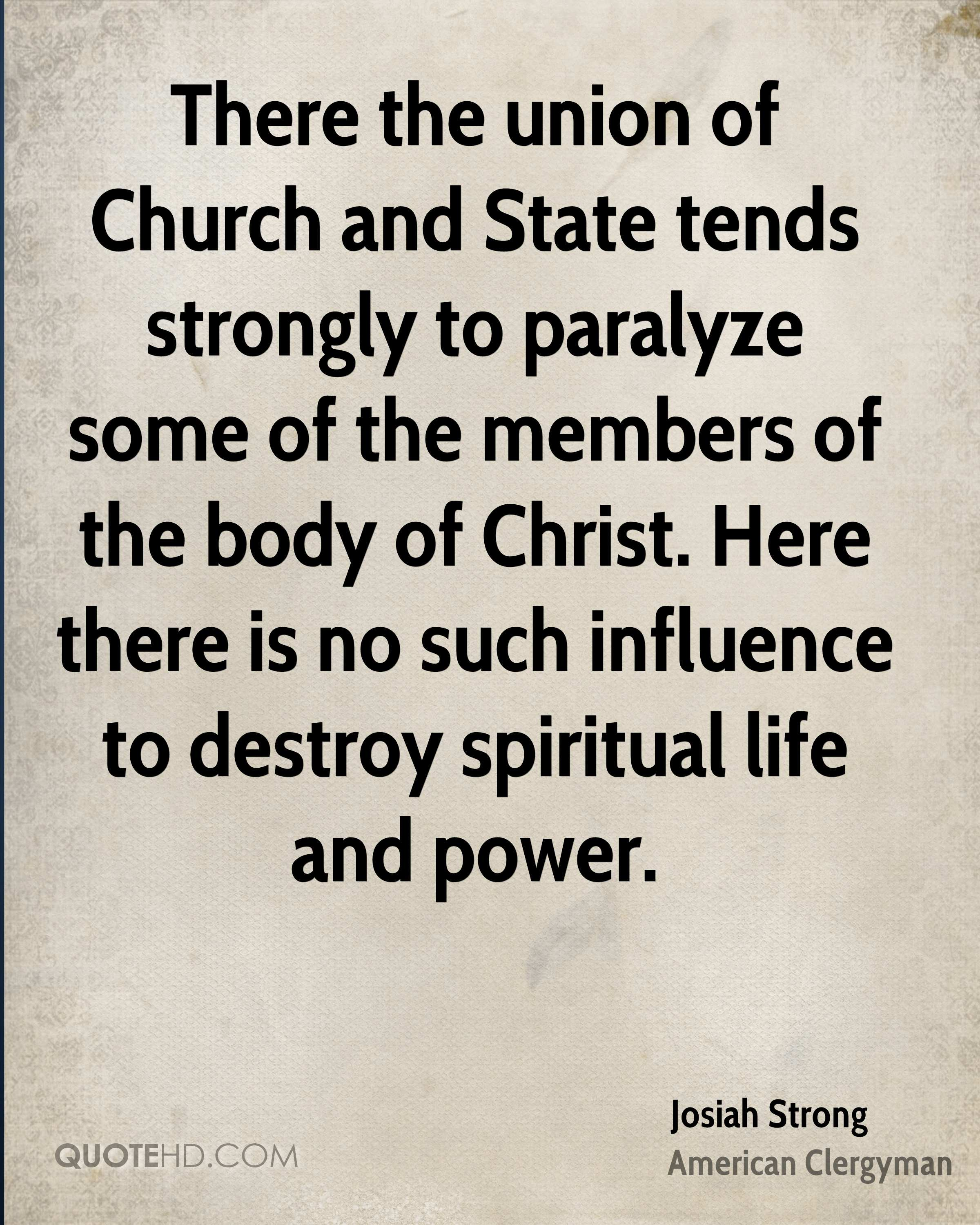 There the union of Church and State tends strongly to paralyze some of the members of the body of Christ. Here there is no such influence to destroy spiritual life and power.