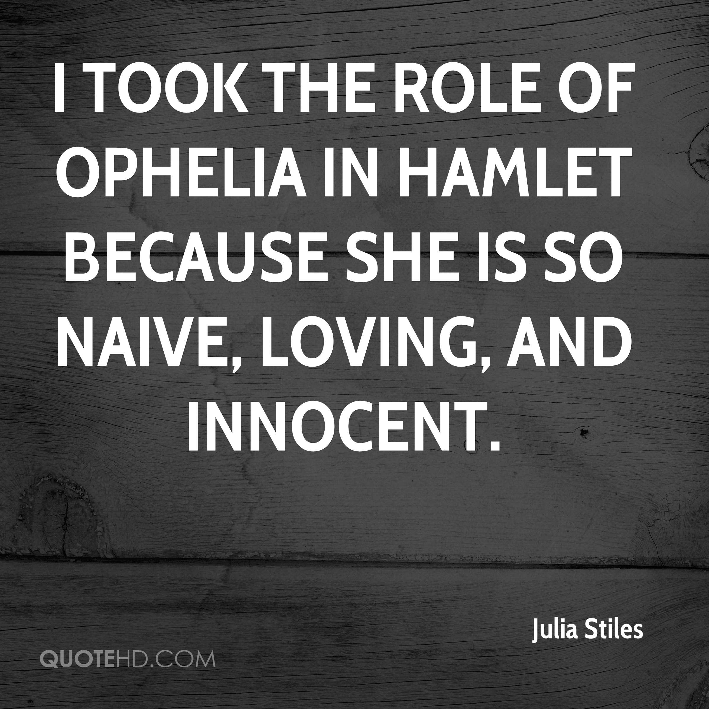 did hamlet really love ophelia essay Hamlet's love for ophelia shakespeare's hamlet strikes many literary chords and themes it primarily chronicles a quest for revenge, political intrigue and a slow descent into madness but underneath all the drama, hatred and back-stabbing plots.