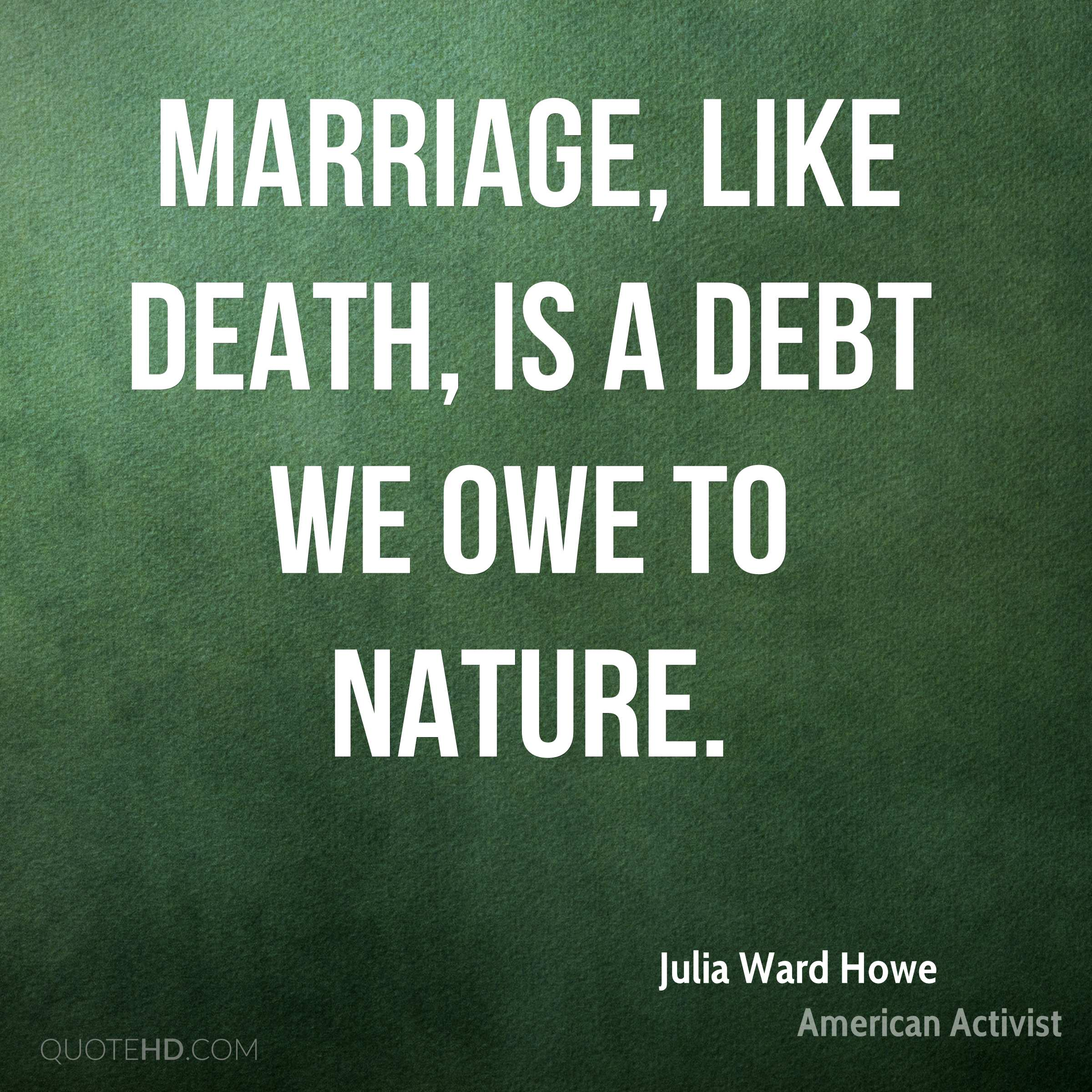 Julia Ward Howe Marriage Quotes Quotehd