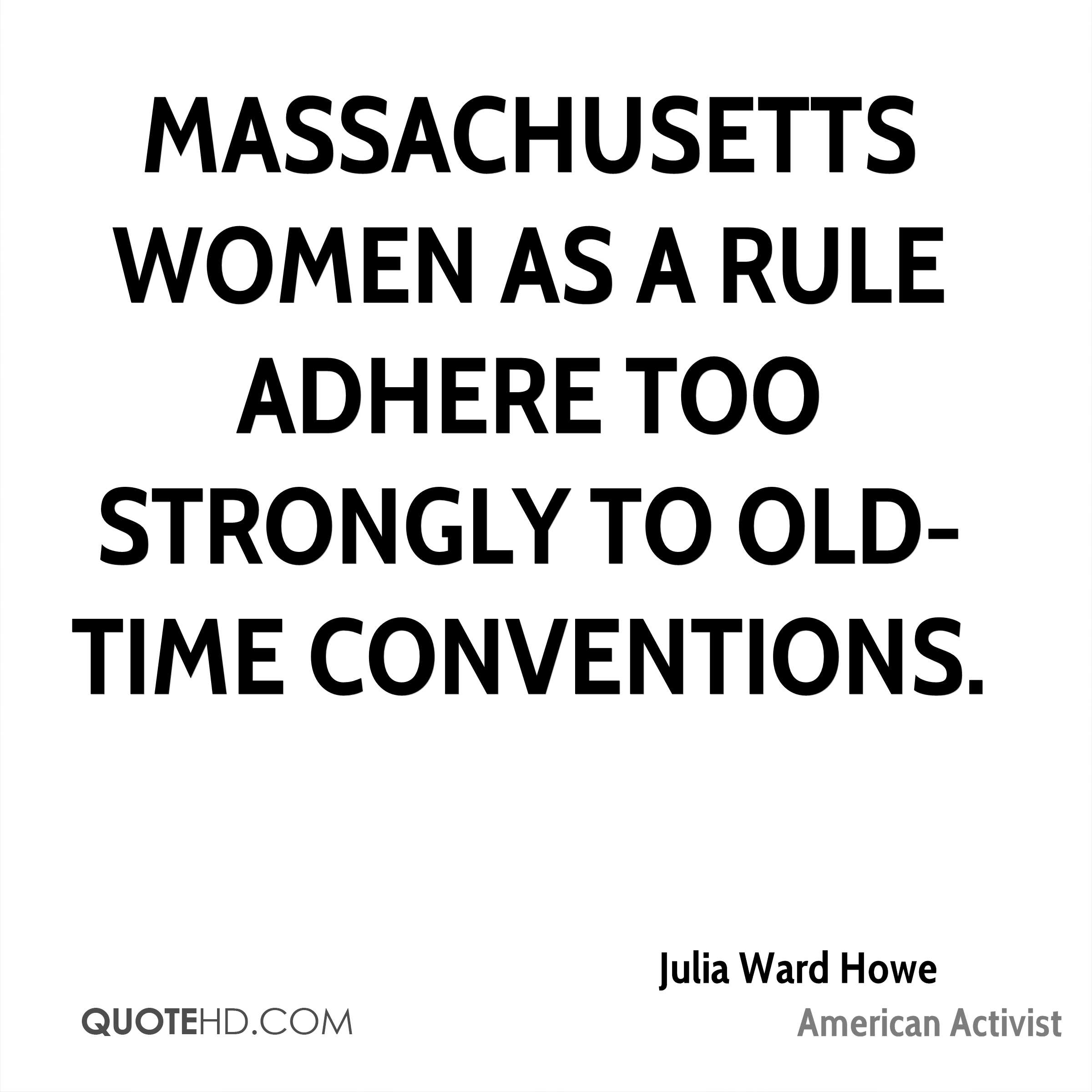 Massachusetts women as a rule adhere too strongly to old-time conventions.