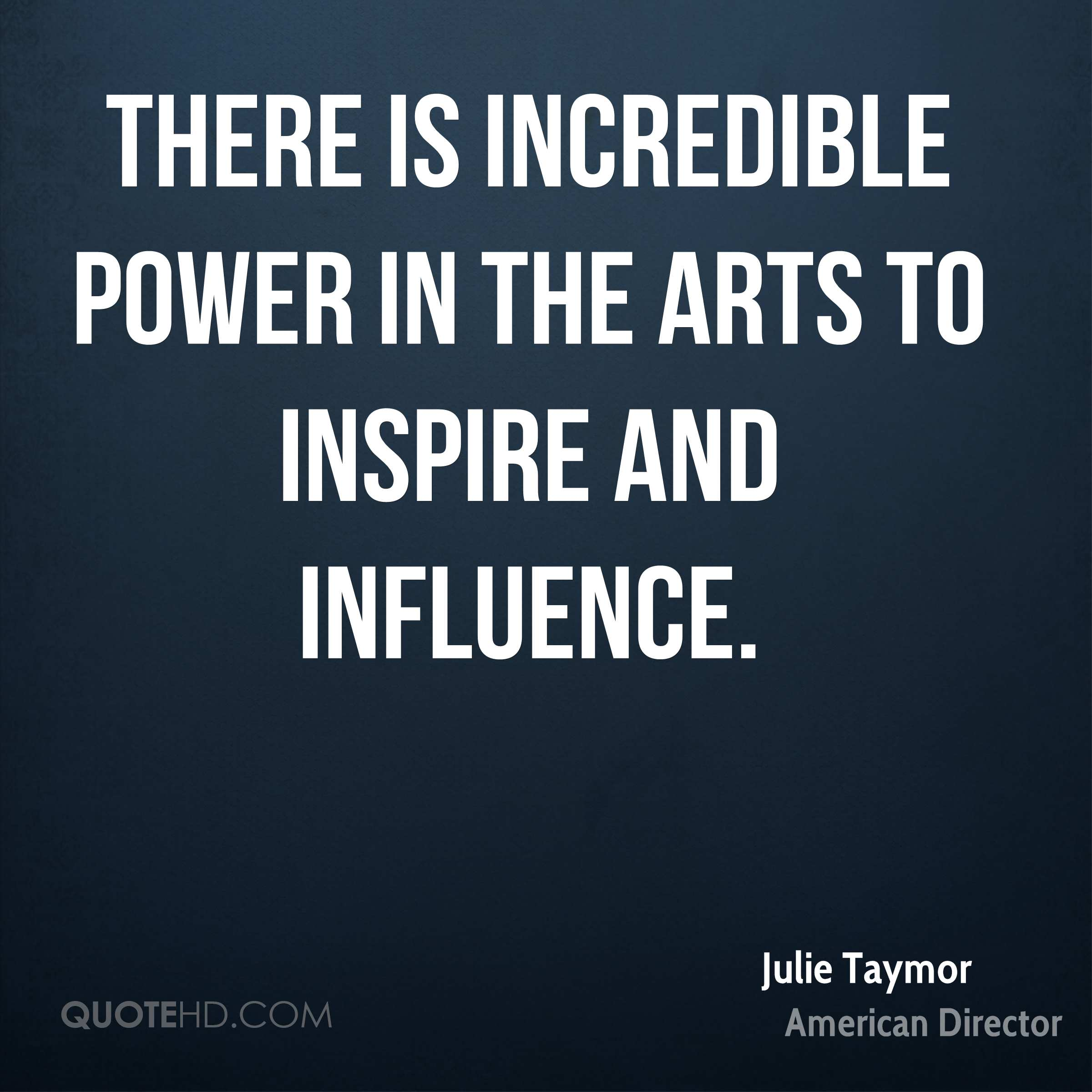 There is incredible power in the arts to inspire and influence.