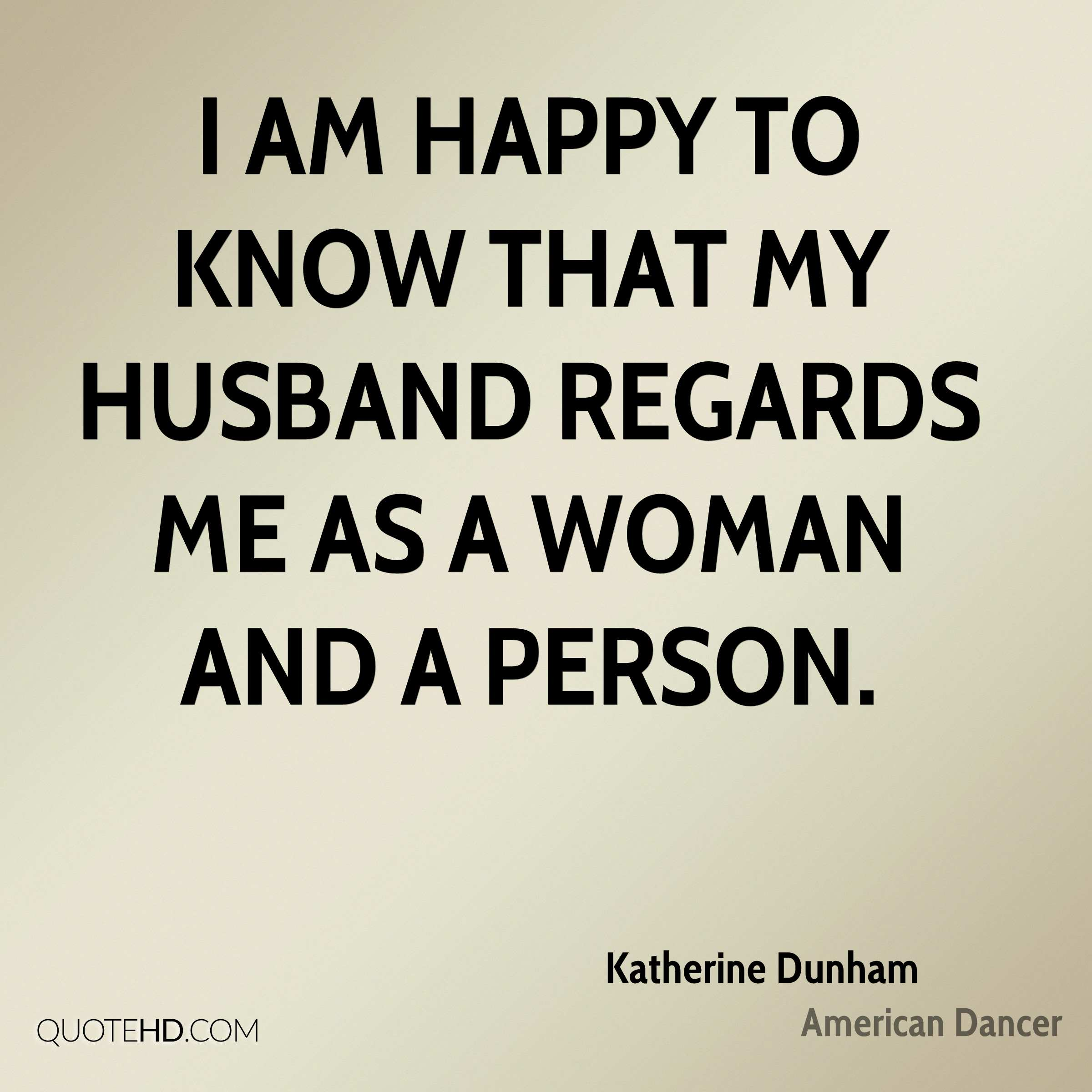 Quotes About Happy Person Katherine Dunham Husband Quotes  Quotehd