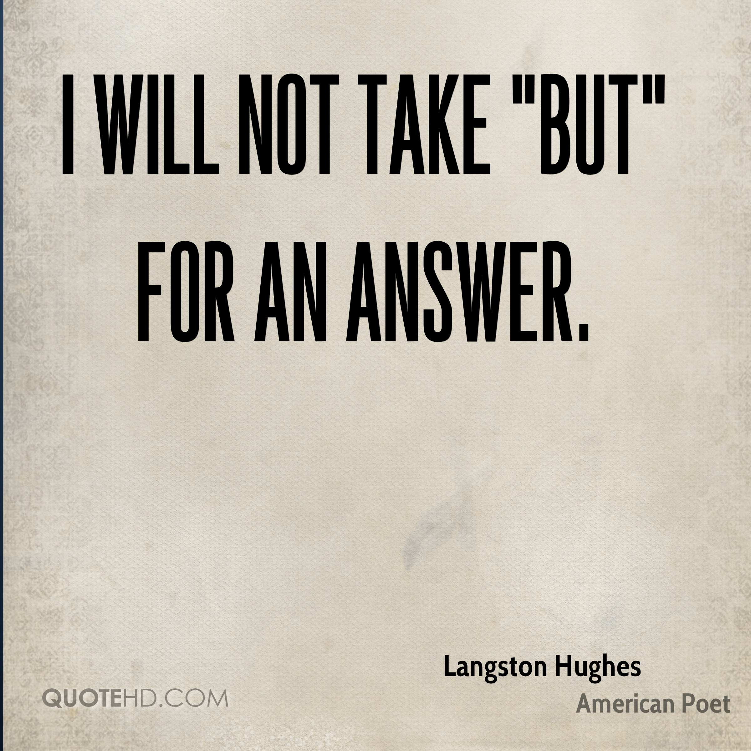 """I will not take """"but"""" for an answer."""