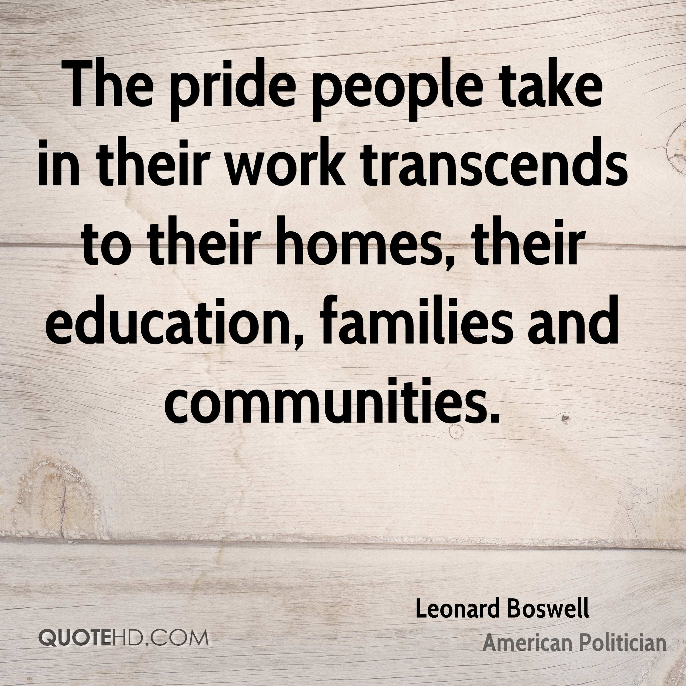 Take Pride In Your Work Quotes: Leonard Boswell Education Quotes