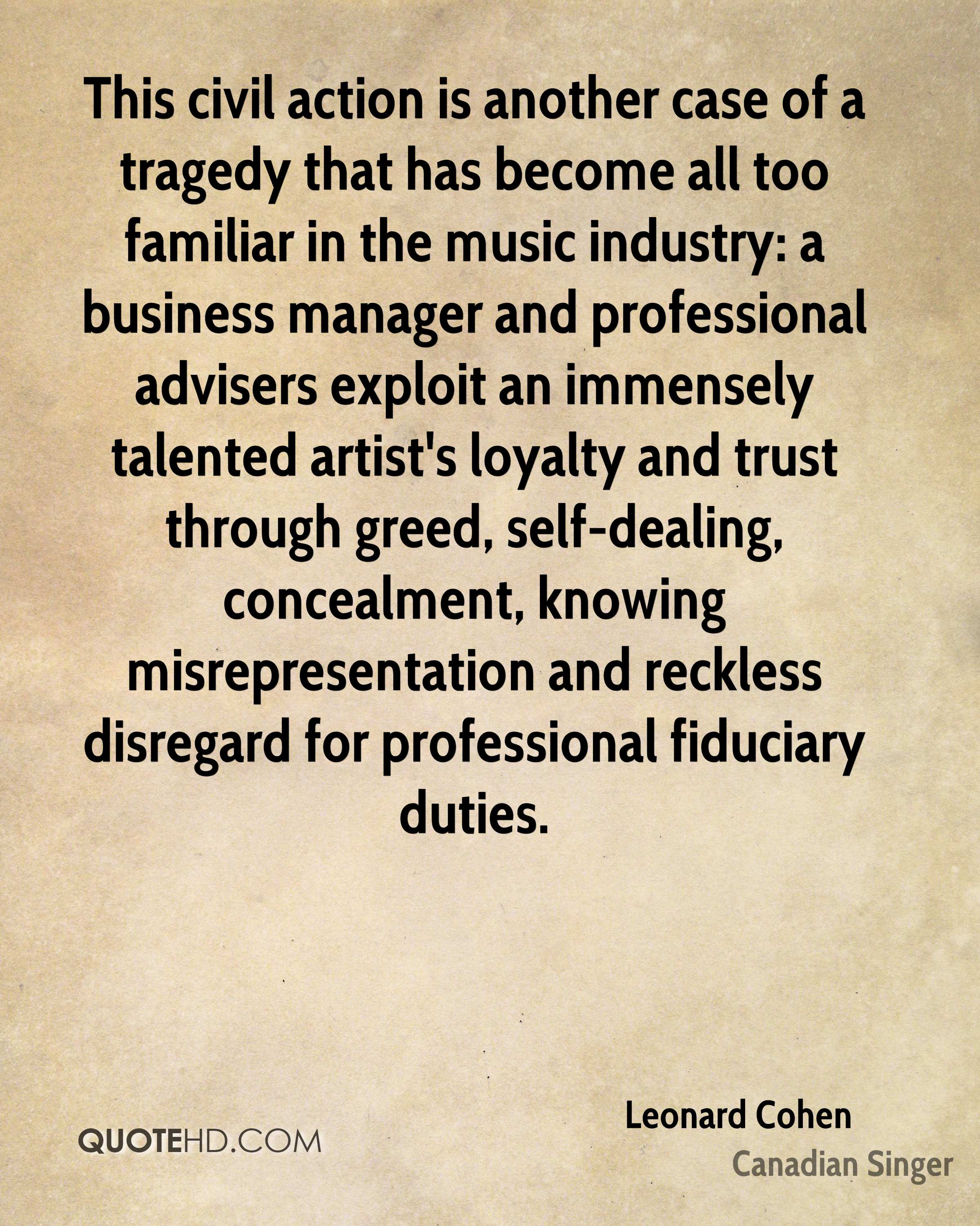 This civil action is another case of a tragedy that has become all too familiar in the music industry: a business manager and professional advisers exploit an immensely talented artist's loyalty and trust through greed, self-dealing, concealment, knowing misrepresentation and reckless disregard for professional fiduciary duties.