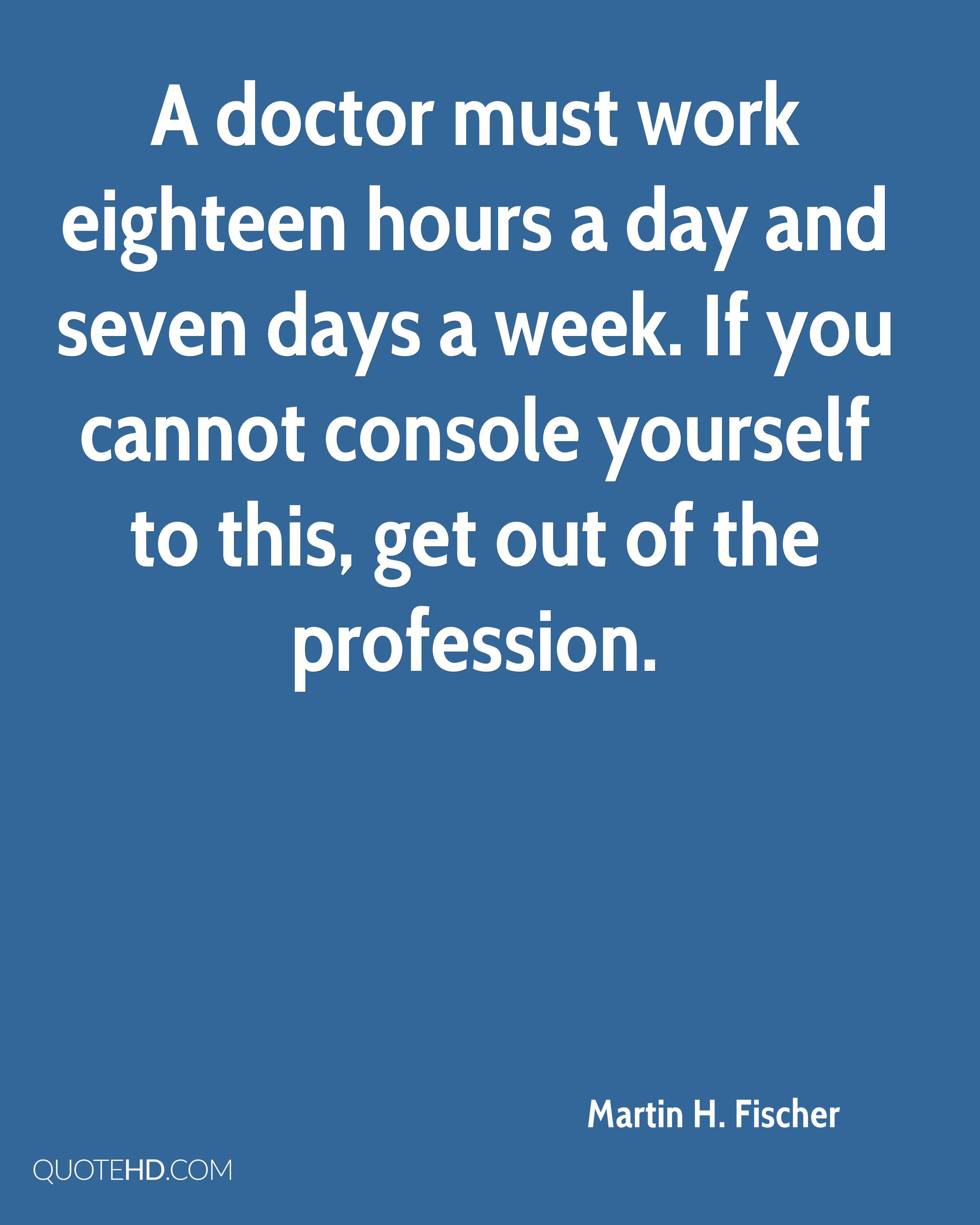 Working 7 Days A Week Quotes: Martin H. Fischer Work Quotes