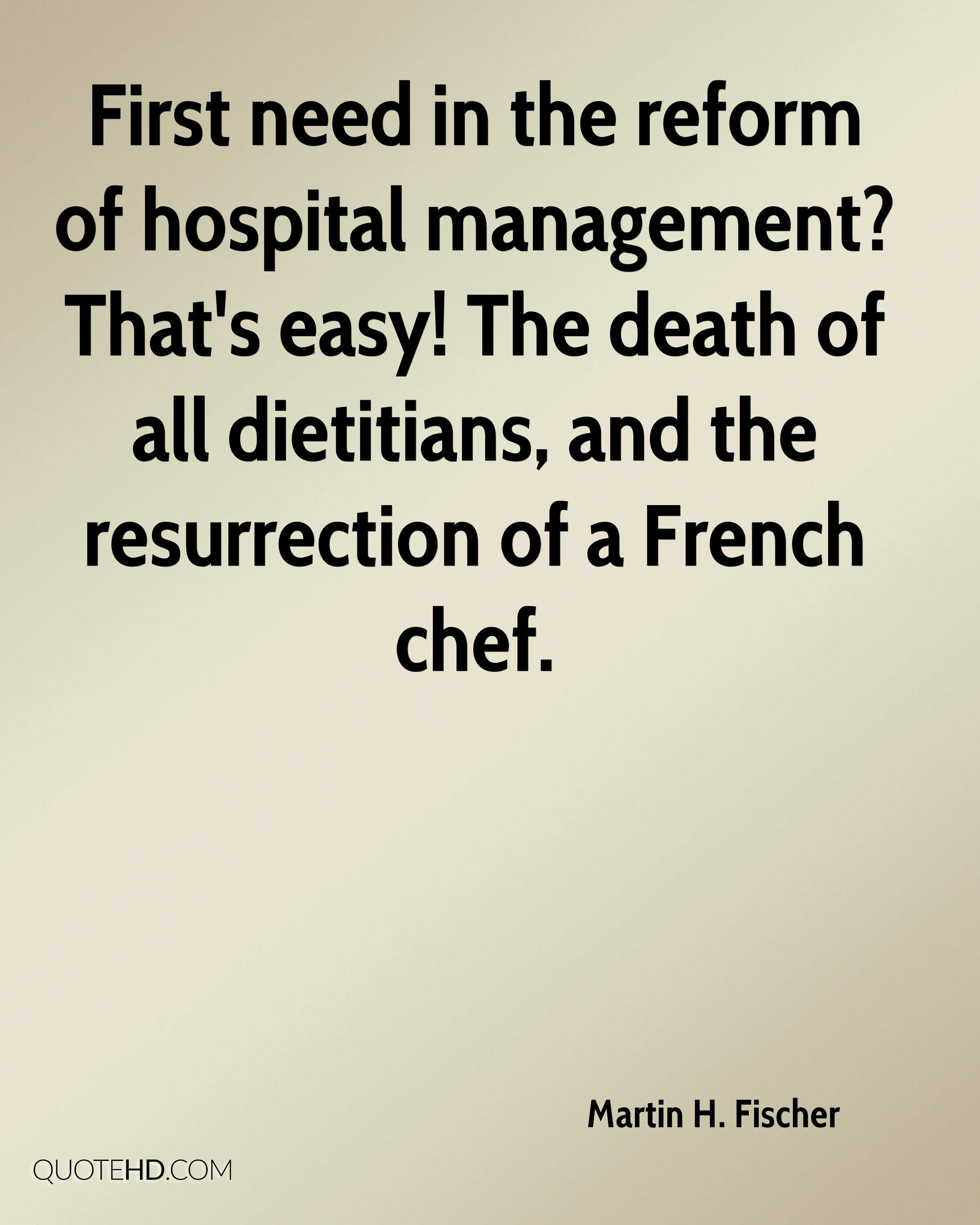 First need in the reform of hospital management? That's easy! The death of all dietitians, and the resurrection of a French chef.